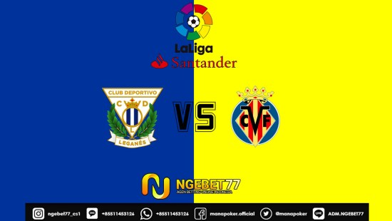 Prediksi Skor Bola Leganes vs Villarreal 14 September 2019