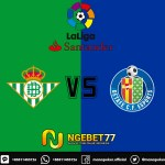 Prediksi Skor Bola Real Betis vs Getafe 16 September 2019