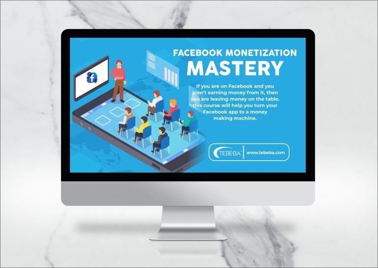 Facebook Monetization Mastery