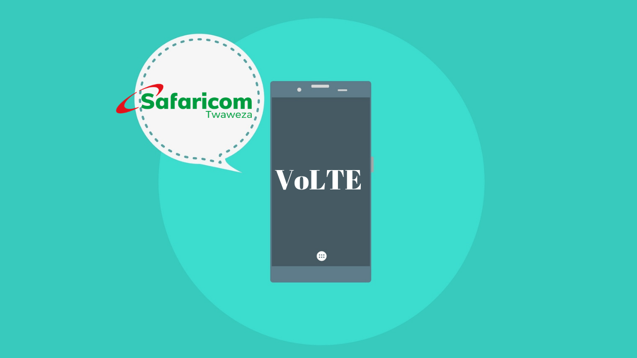 Safaricom Rolls Out VoLTE Countrywide for Crystal Clear Voice and Video Calls