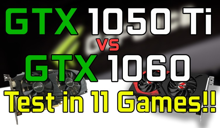GTX 1050 Ti vs GTX 1060 Test in 11 Games (i7-4790K)