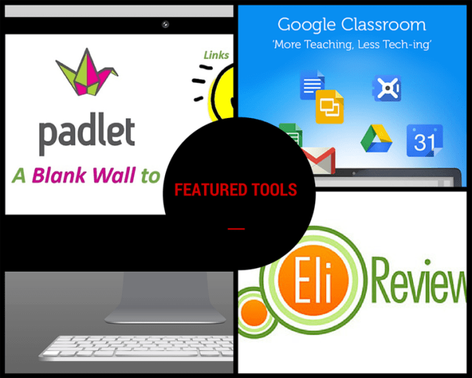 Image of featured tools including Google Clasroom, Padlet and Eli Review