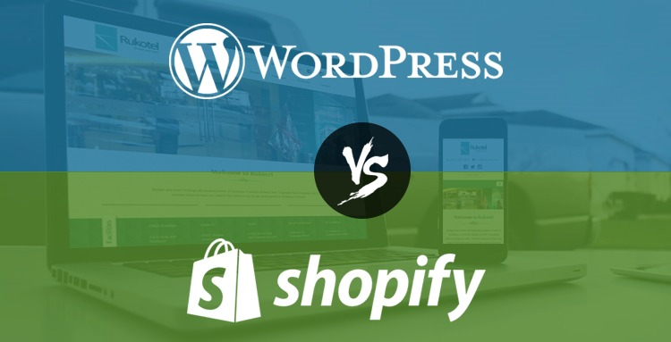 WordPress vs. Shopify: Which one is better for E-commerce Business?