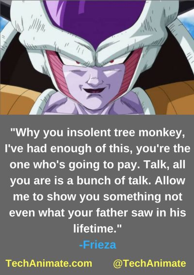 Why you insolent tree monkey, I've had enough of this, you're the one who's going to pay. Talk, all you are is a bunch of talk. Allow me to show you something not even what your father saw in his lifetime.