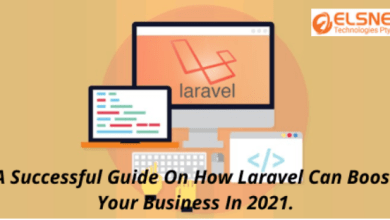 Photo of A Successful Guide On How Laravel Can Boost Your Business In 2021.