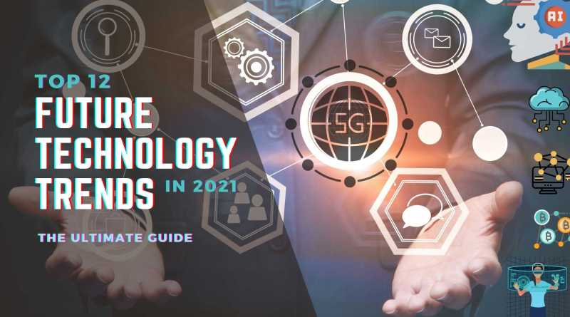 Top 12 future technology trends in 2021