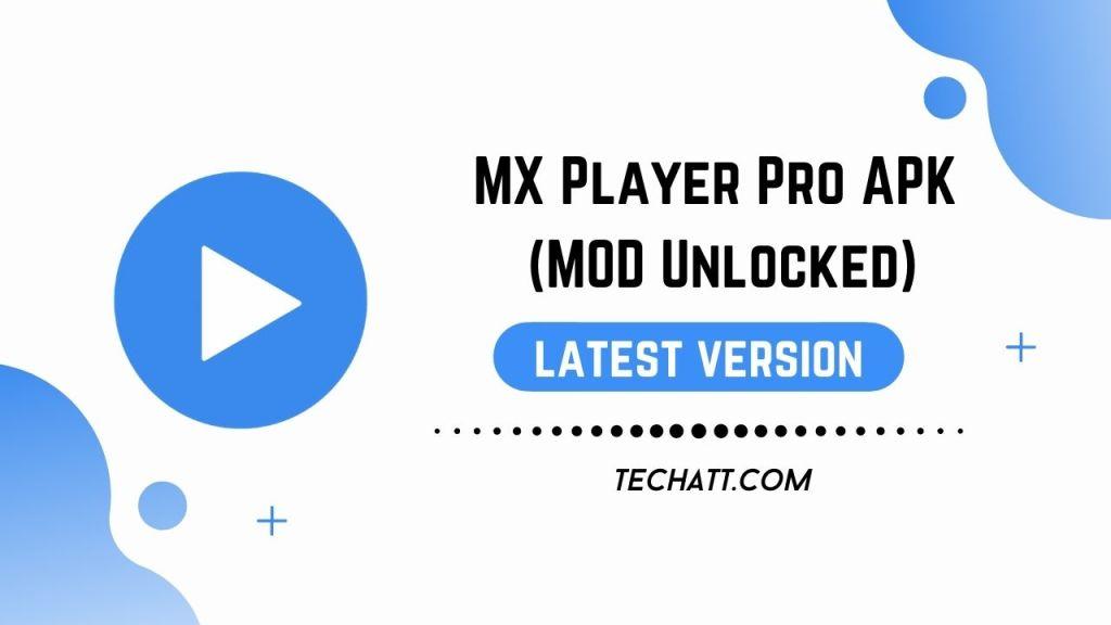 MX Player Pro APK (MOD Unlocked)