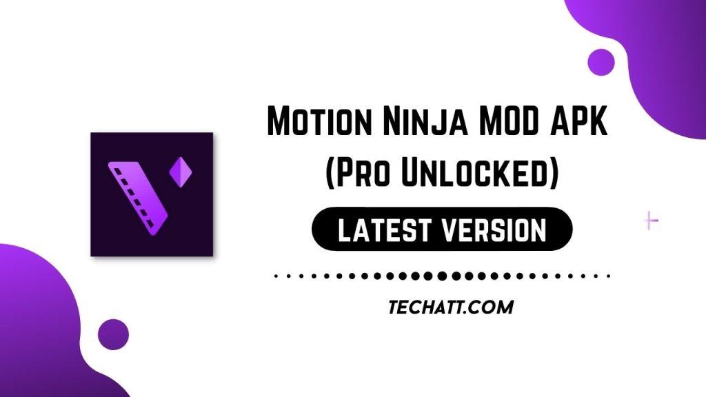 Motion Ninja MOD APK (Pro Unlocked) No watermark