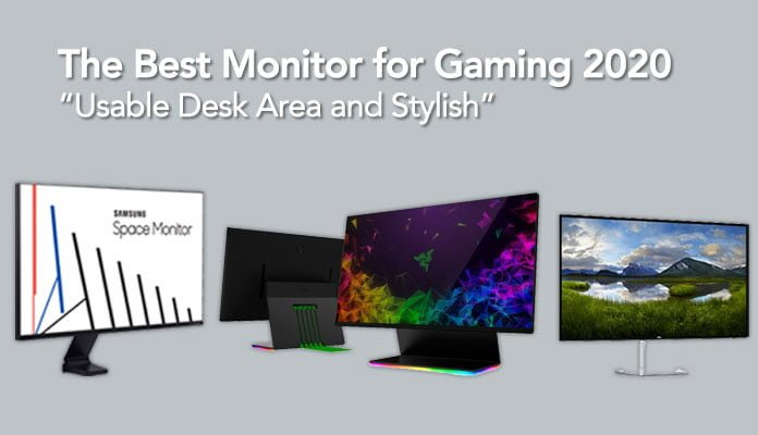 The Best Monitor for Gaming 2020 Usable Desk Area and Stylish, best gaming monitor 2020, best budget gaming monitor 2020, best gaming monitor for ps4, best gaming monitor under 500, best gaming monitor under 200, best gaming monitor under 300,
