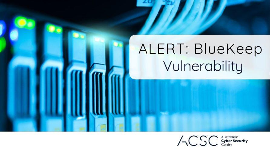 Australian Cyber Security Centre advises Australia to protect against BlueKeep