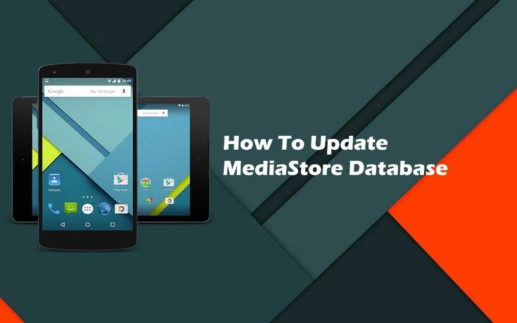 How to update mediastore on android devices instead of triggering mediascanner ?