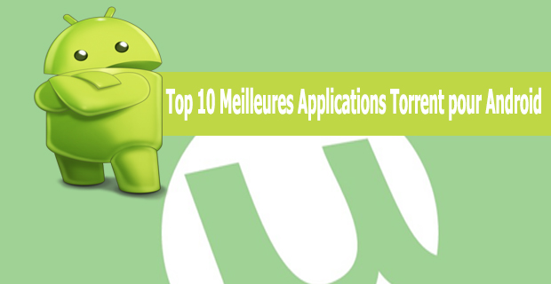 Meilleures Applications Torrent pour Android