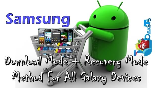 How to Boot Samsung Galaxy Devices into Download & Recovery Mode