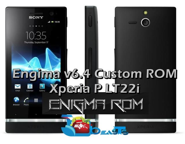 update sony xperia p to android 4 1 2 jb with enigma v6 4 custom rom rh techbeasts com Sony Xperia E Sony Xperia Z5 Premium