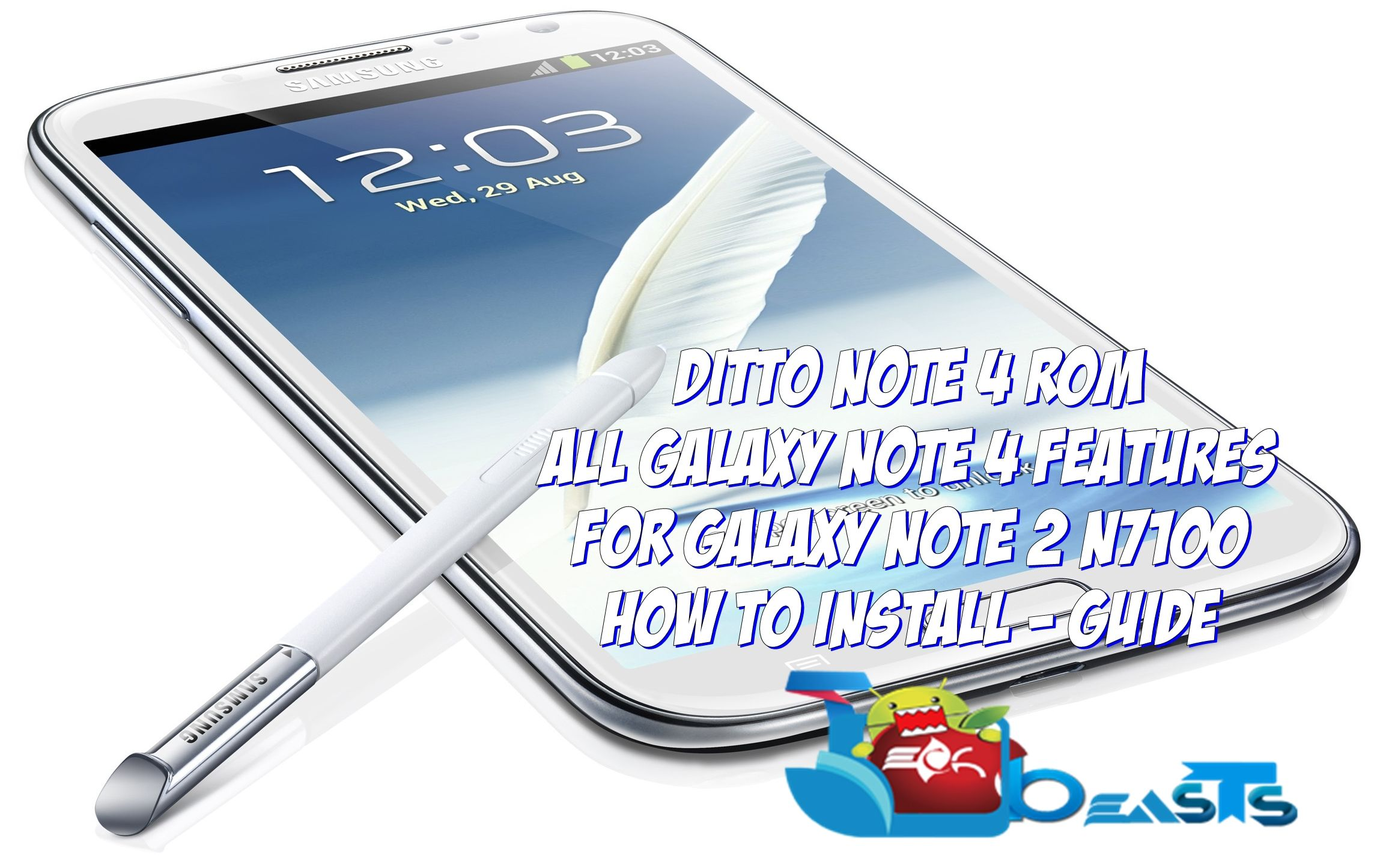 Install Ditto Note 4(DN4) ROM on Galaxy Note 2 and get all