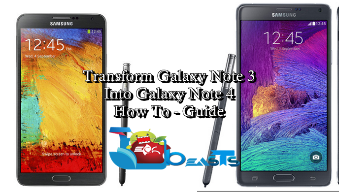 Transform Galaxy Note 3 N9005 Into Galaxy Note 4 [How To]