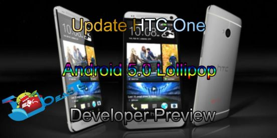 Update HTC One to Android 5.0 Lollipop Developer Preview