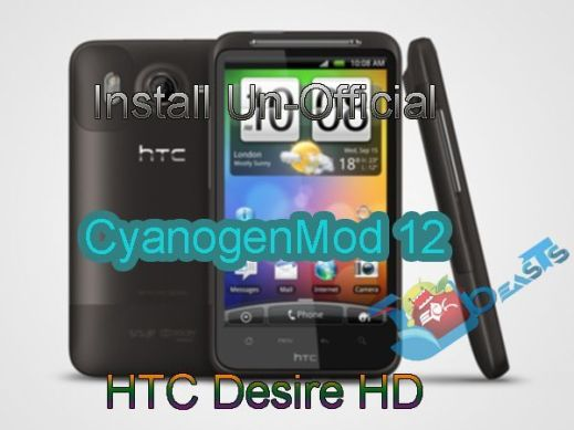 Install Un-Official CyanogenMod 12 on HTC Desire HD