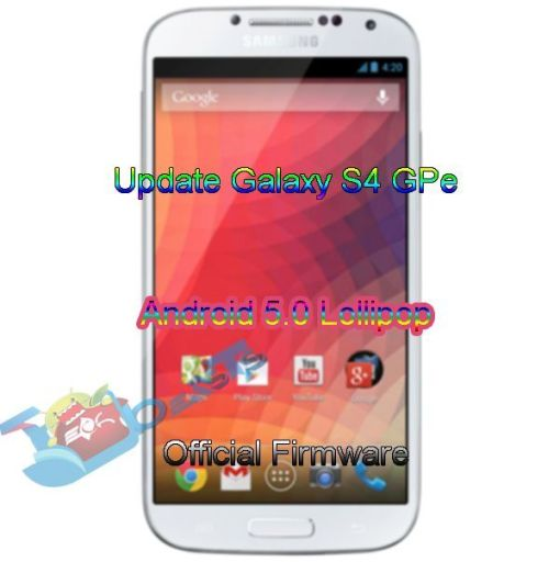 Update Galaxy S4 GPe to Android 5.0 Lollipop Official Firmware