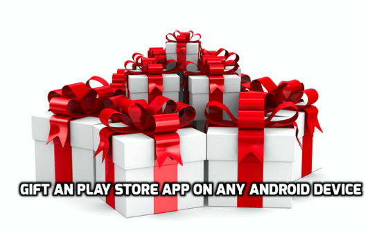 How to Gift an Play Store App on any Android device