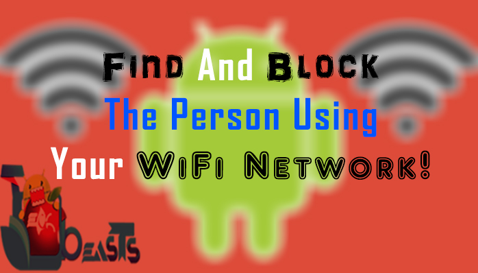 Find-And-Block-the-person-using-your-WiFi