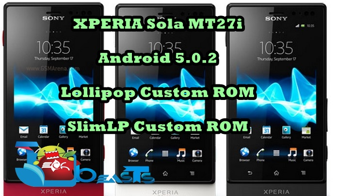 Update Xperia Sola MT27i to Android 5 0 2 Lollipop with