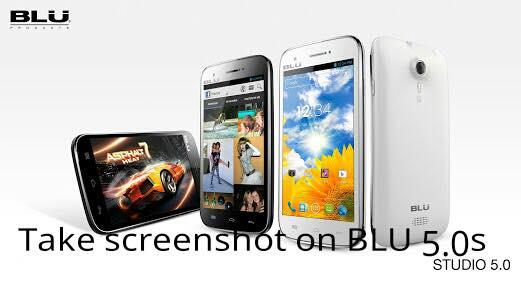 how take screenshot on BLU 5.0s