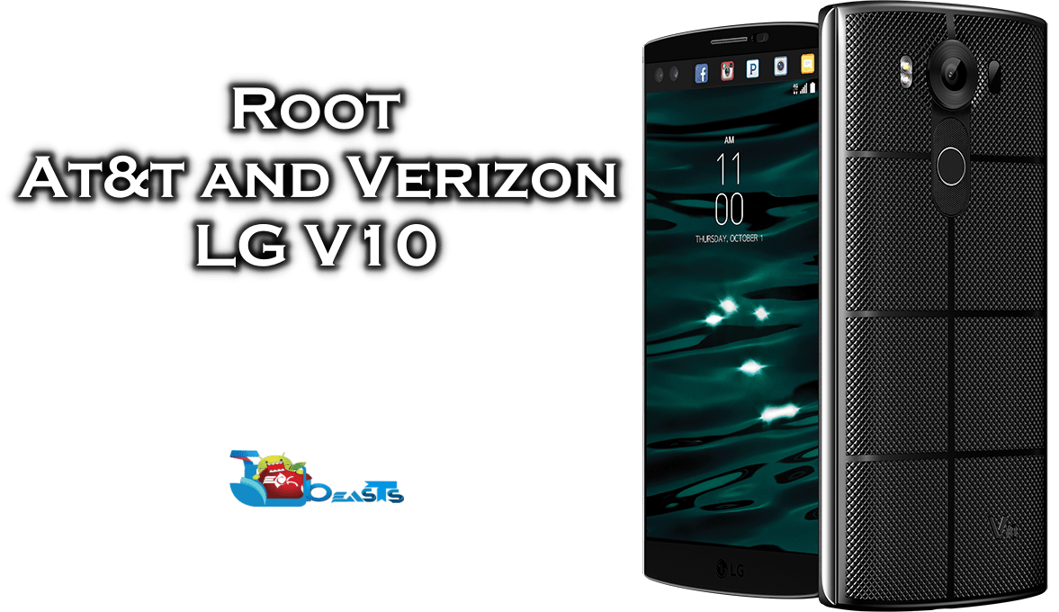 How To Root At&t and Verizon LG V10