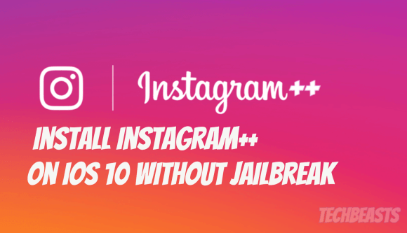 Install Instagram++ On iOS 10 Without Jailbreak