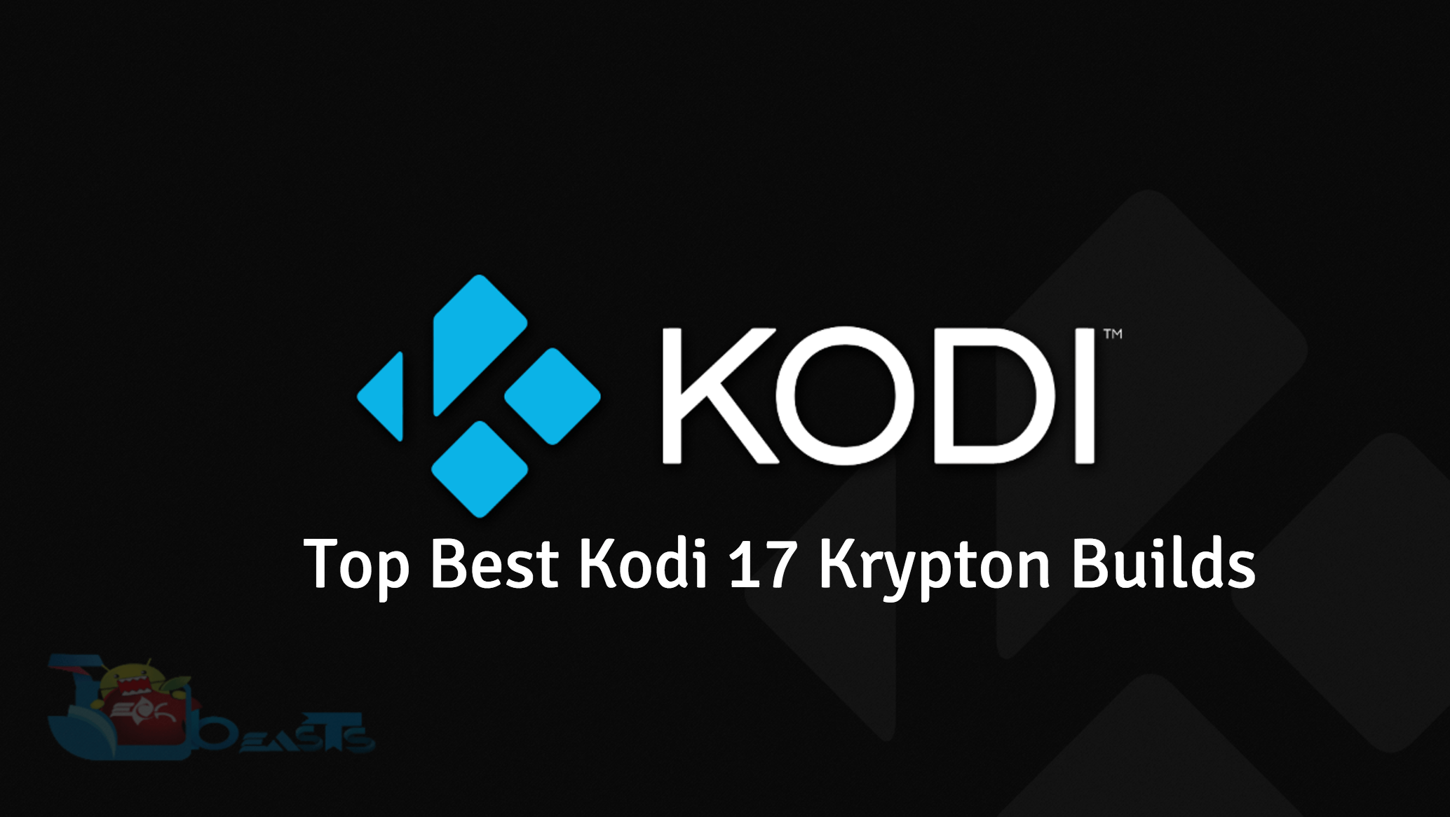 List Of The Most Popular Builds For Kodi