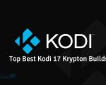 Best KODI 17.3 Krypton Builds