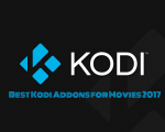 Best Kodi Addons for Movies 2017
