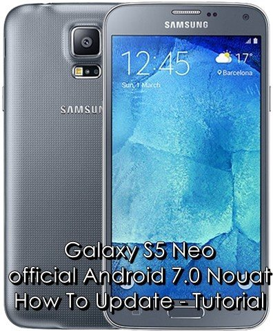 Install Galaxy S5 Neo Android 7 0 Nougat CQH4 Update