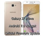 Install Galaxy J7 Prime Android Nougat Official Update