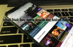 Install Stock Sony Xperia Apps on Any Android Device