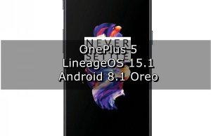 How to install Android 8.1 Oreo on OnePlus 5 [LineageOS 15.1]
