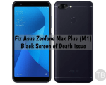 Asus Zenfone Max Plus (M1)Black Screen