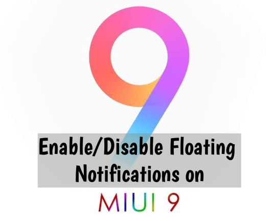 Enable/Disable Floating Notifications on MIUI 9