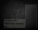 """Fix Galaxy S9 """"DQA keeps stopping"""" bug"""