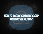 Access Samsung Cloud Pictures on PC