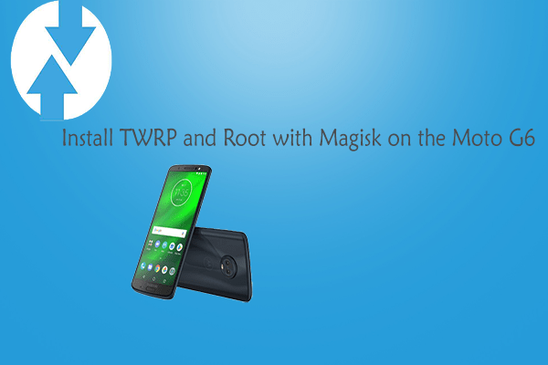 How to Install TWRP and Root Moto G6 | TechBeasts