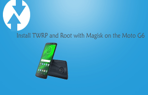 Install TWRP and Root with Magisk on the Moto G6