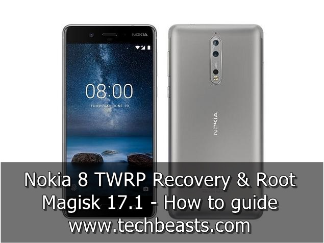 Install TWRP Recovery and Root Nokia 8