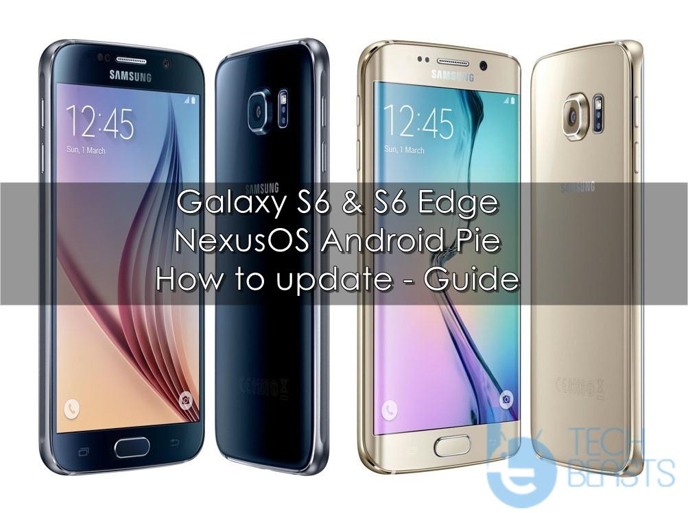 Install Android Pie on Galaxy S6/S6 Edge via NexusOS | TechBeasts