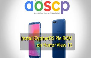 CypherOS Pie ROM on Honor View 10