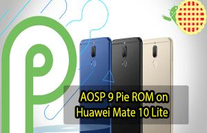 AOSP 9 Pie ROM on Huawei Mate 10 Lite