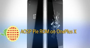 AOSP Pie ROM on OnePlus X