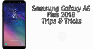 Galaxy A6 Plus 2018 Tips & Tricks