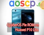 CypherOS Pie ROM on Huawei P10 Lite