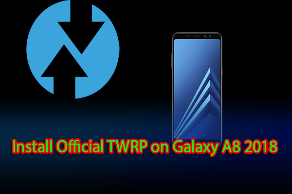 Install Official TWRP on Galaxy A8 2018